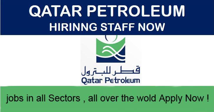 Qatar Petroleum Hiring Staff 2019 - Welcome to Job Pro World